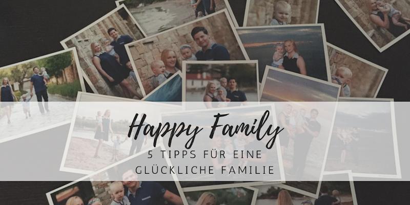5 Tipps für eine glückliche Familie