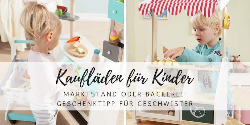 Kaufladen & Marktstand: Echter Spielspaß für Geschwisterkinder!
