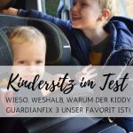 Kindersitz im Test: Wieso, weshalb und warum der Kiddy Guardianfix 3 unser Favorit ist!