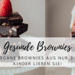 Veganes, gesundes Brownie-Rezept aus 3 (!) Zutaten