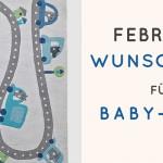 Februar-Wunschliste für Baby-Boys