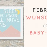 Februar-Wunschliste für Baby-Girls