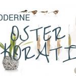 Moderne Oster-Dekoration