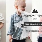 FASHION TRENDS 2016 FÜR FRÜHLINGS-JUNGEN