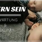 Eltern sein: Erwartung und Realität