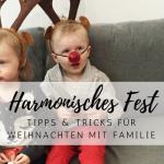 Harmonische Weihnachten in der Familie: ein paar Tipps zum Erfolg