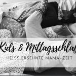 Kinder und Mittagsschlaf: die heiß ersehnte Mamazeit