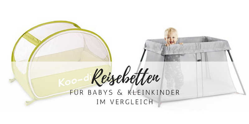 das passende reisebett f r babys und kleinkinder style. Black Bedroom Furniture Sets. Home Design Ideas