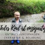 Jedes Kind ist einzigartig – Teil 2: Charakter & Begabung