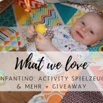 What we love: Infantino – Activity Spielzeug und mehr + Giveaway