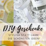 Die schönsten DIY-Geschenkideen: stylish statt lahm!