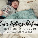 Kinder-Mittagschlaf ade: Die schönsten Fotos zum langsamen Abschied