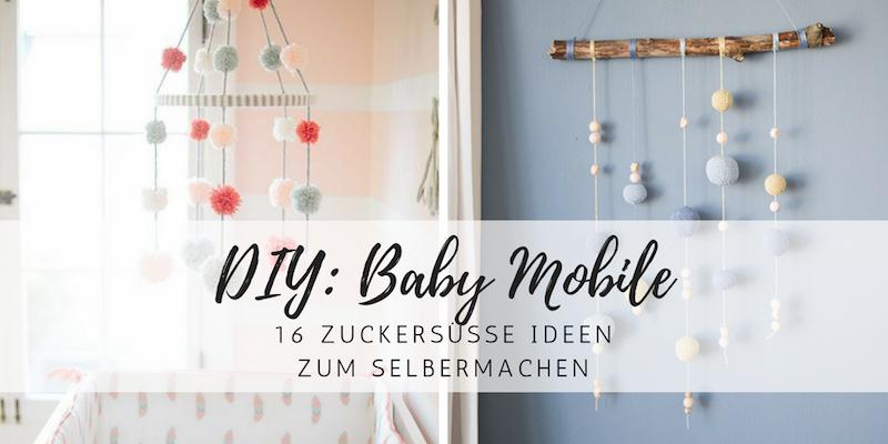 DIY: Die Schönsten Baby Mobile Zum Nachbasteln • Style
