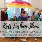 Kids Fashion Show von CWF – mit Supermodel Anna Pavaga und YouTube-Star Faye Montana