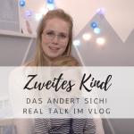 Vlog: Das ändert sich mit dem zweiten Kind!