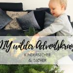 DIY wilder Adventskranz: so schnell und kindersicher