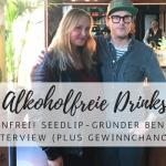 Seedlip: Endlich gibt es richtige alkoholfreie Drinks – mit Interview & Gewinn-Chance