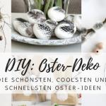 DIY: Die schnellsten und / oder schönsten Oster-Deko-Ideen