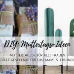 DIY-Ideen: Die allerschönsten Muttertagsgeschenke