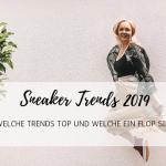 Sneaker Trends 2019 – welche Trends Top und welche ein Flop sind