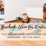 Geschenk-Ideen für Kinder: tolle BRIO-Neuheiten für Zugführer und Rennfahrer – mit Give-away!