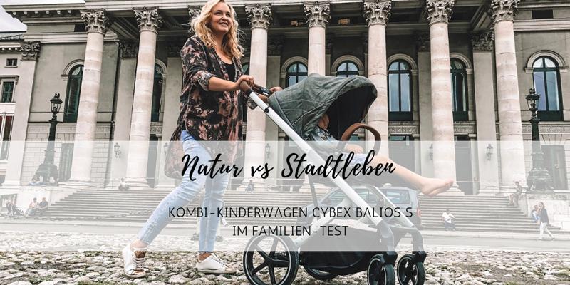 Natur vs Stadtleben: Kombi-Kinderwagen Cybex Balios S im Familien-Test