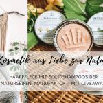 Kosmetik aus Liebe zur Natur: Haarpflege mit Solidshampoos der Naturseifen-Manufaktur – mit Giveaway