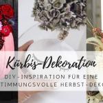 DIY: Kürbis-Dekoration für den Herbst