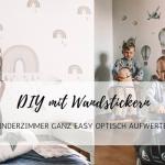 DIY mit Wandstickern: Kinderzimmer ganz easy optisch aufwerten