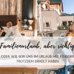 Familienurlaub, aber richtig – im Leading Family Hotel & Resort Dachsteinkönig