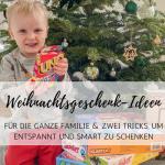 Weihnachtsgeschenke für die ganze Familie: unser Trick, wie wir die Großfamilie smart beschenken