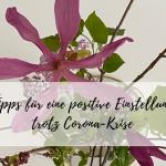 Tipps für eine positive Einstellung trotz Corona-Krise