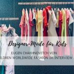 Children Worldwide Fashion: Designer-Mode für Kids