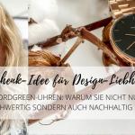 NORDGREEN-UHREN: Geschenk-Idee für Design-Liebhaber, die es hochwertig und nachhaltig lieben