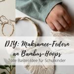 DIY: Makramee-Federn an Bambus-Hoops