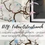 DIY: Osterstrauch-Deko mit Federn